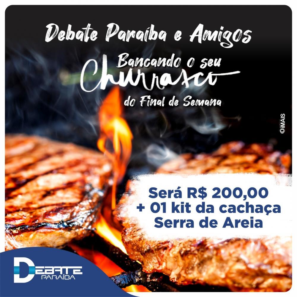 Sorteio: Debate Paraíba e amigos banca o seu churrasco do final de semana; Será R$ 200,00 e mais um kit da cachaça Serra de Areia